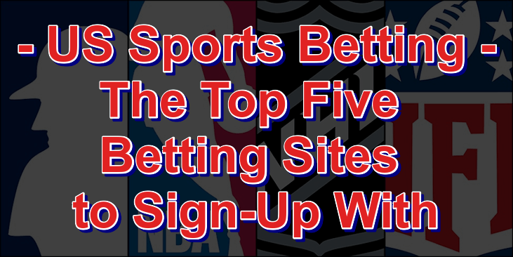 Top five US sports betting sites to sign-up with